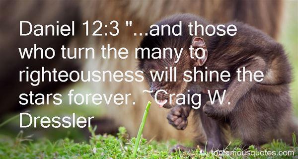 Craig W. Dressler Quotes