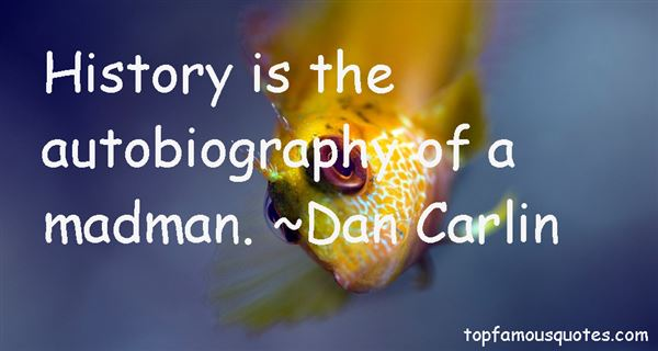 Dan Carlin Quotes