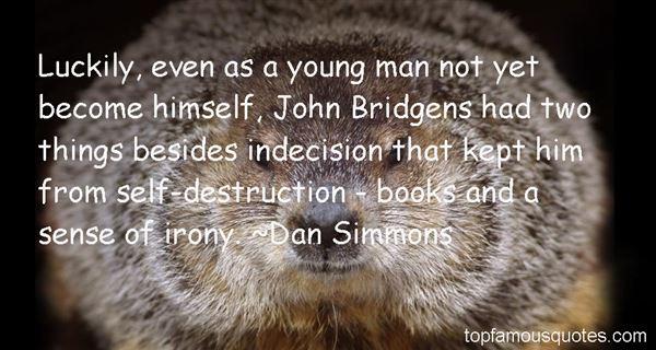 Dan Simmons Quotes