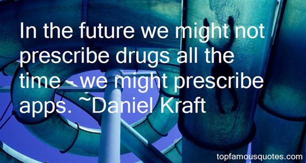 Daniel Kraft Quotes