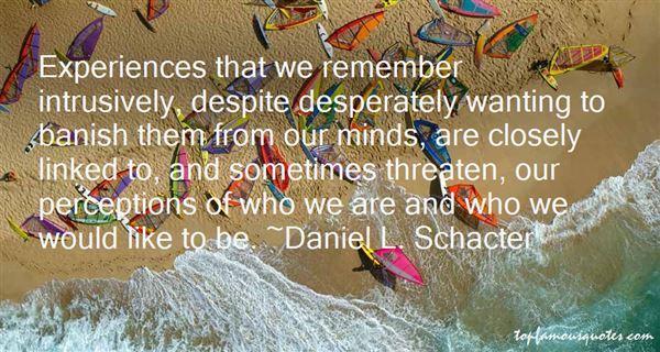 Daniel L. Schacter Quotes
