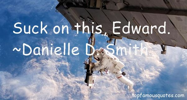 Danielle D. Smith Quotes