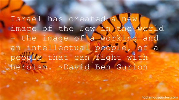 David Ben Gurion Quotes