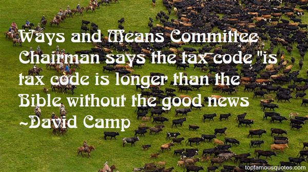 David Camp Quotes
