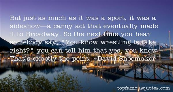 David Shoemaker Quotes