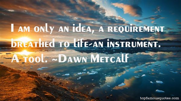 Dawn Metcalf Quotes