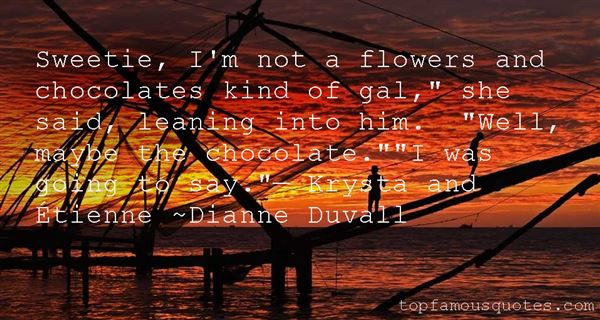 Dianne Duvall Quotes