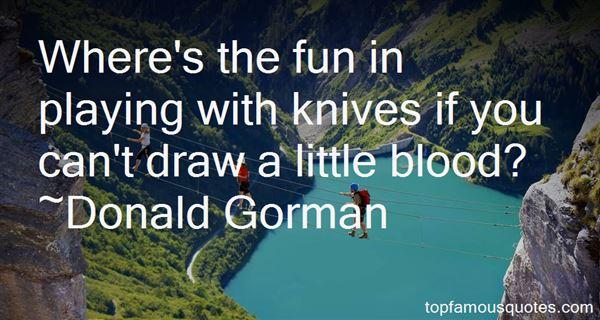 Donald Gorman Quotes