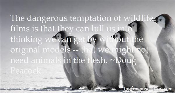 Doug Peacock Quotes