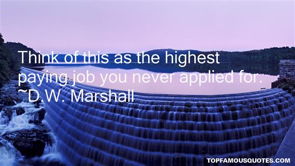 D.W. Marshall Quotes