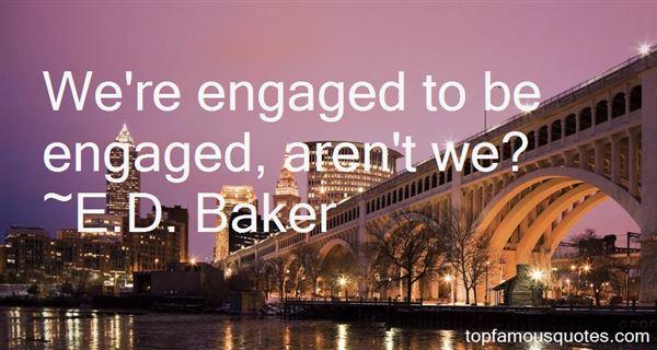 E.D. Baker Quotes