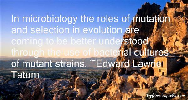 Edward Lawrie Tatum Quotes