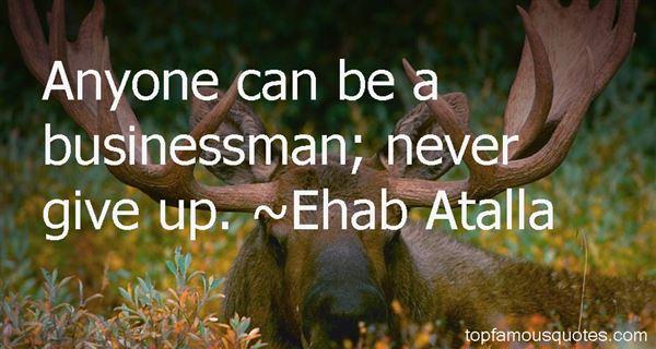 Ehab Atalla Quotes