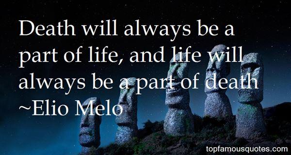 Elio Melo Quotes