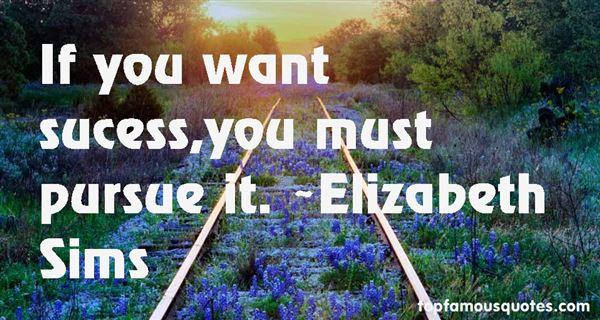 Elizabeth Sims Quotes