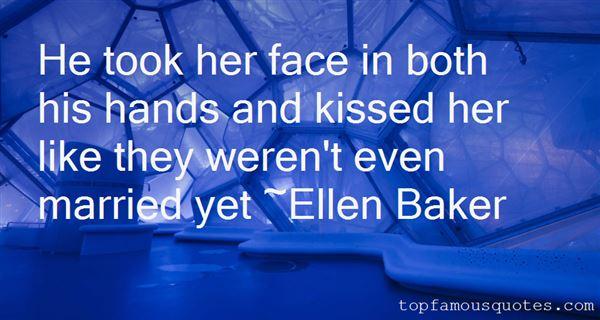 Ellen Baker Quotes