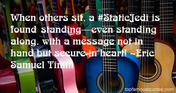 Eric Samuel Timm Quotes