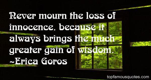 Erica Goros Quotes