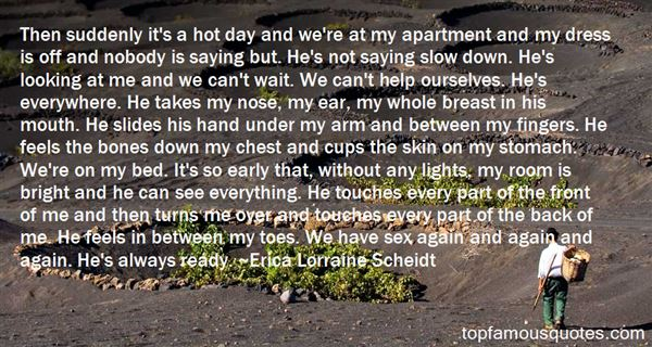 Erica Lorraine Scheidt Quotes