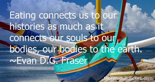 Evan D.G. Fraser Quotes