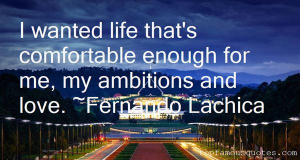Fernando Lachica Quotes