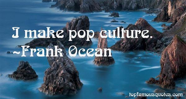 Frank Ocean Quotes