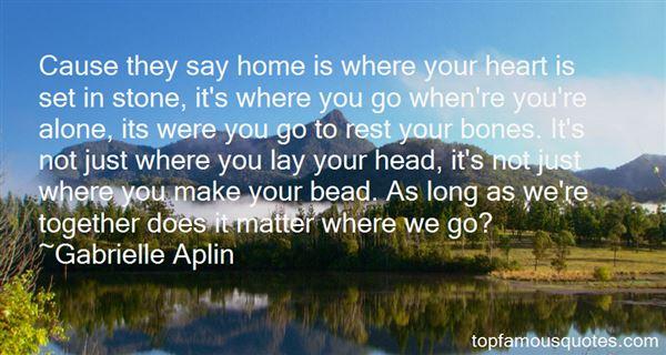 Gabrielle Aplin Quotes