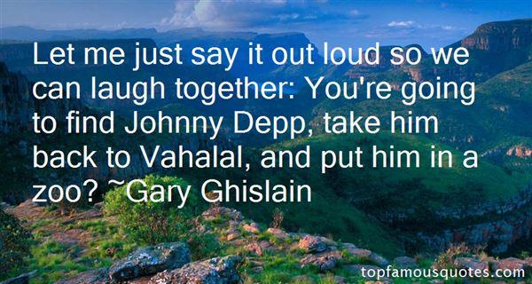 Gary Ghislain Quotes