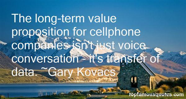 Gary Kovacs Quotes
