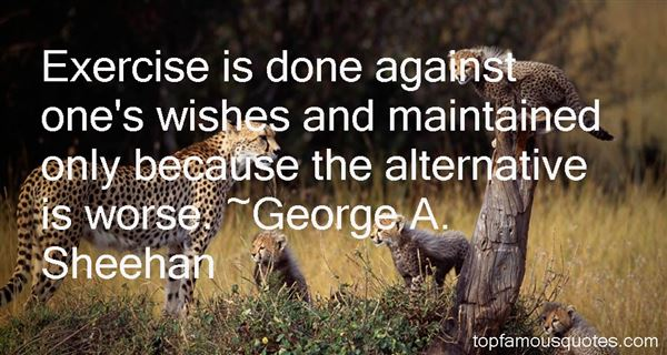 George A. Sheehan Quotes