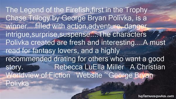 George Bryan Polivka Quotes