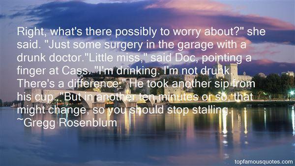 Gregg Rosenblum Quotes