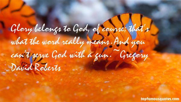 Gregory David Roberts Quotes