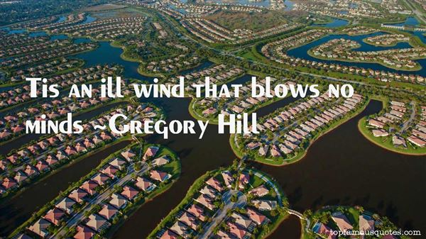 Gregory Hill Quotes