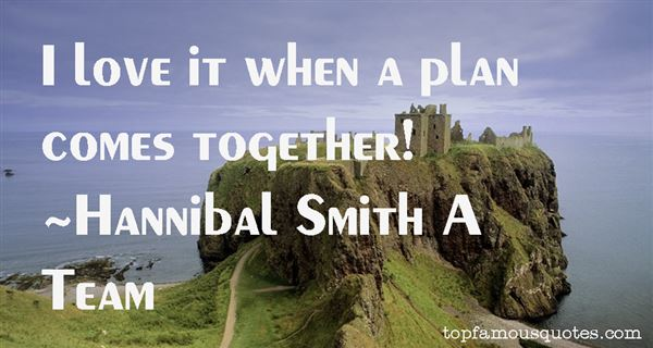Hannibal Smith A Team Quotes