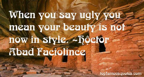 Héctor Abad Faciolince Quotes