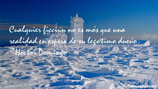 Héctor Domingo Quotes