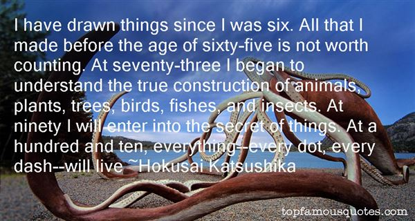 Hokusai Katsushika Quotes