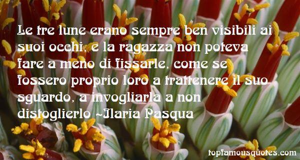 Ilaria Pasqua Quotes