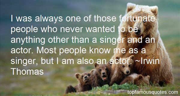 Irwin Thomas Quotes