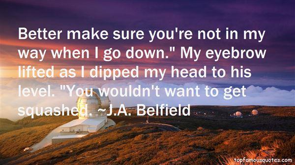 J.A. Belfield Quotes
