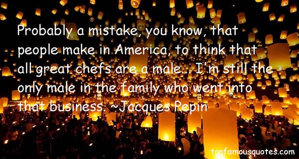 Jacques Pepin Quotes