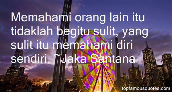 Jaka Santana Quotes