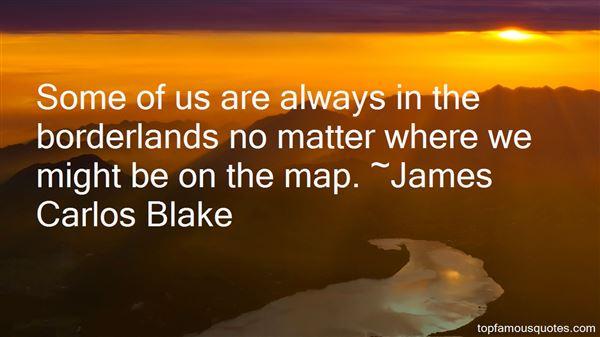 James Carlos Blake Quotes