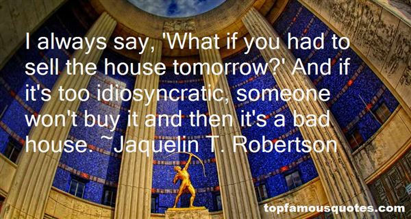 Jaquelin T. Robertson Quotes
