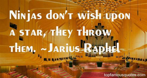 Jarius Raphel Quotes