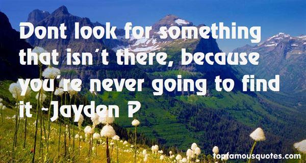Jayden P Quotes