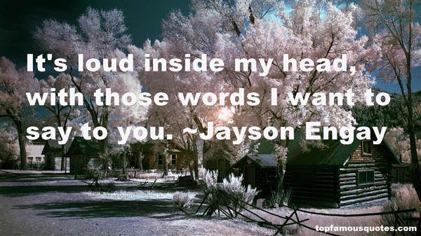 Jayson Engay Quotes