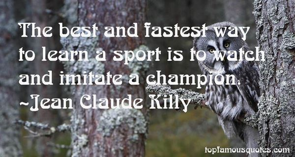 Jean Claude Killy Quotes