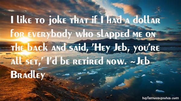 Jeb Bradley Quotes